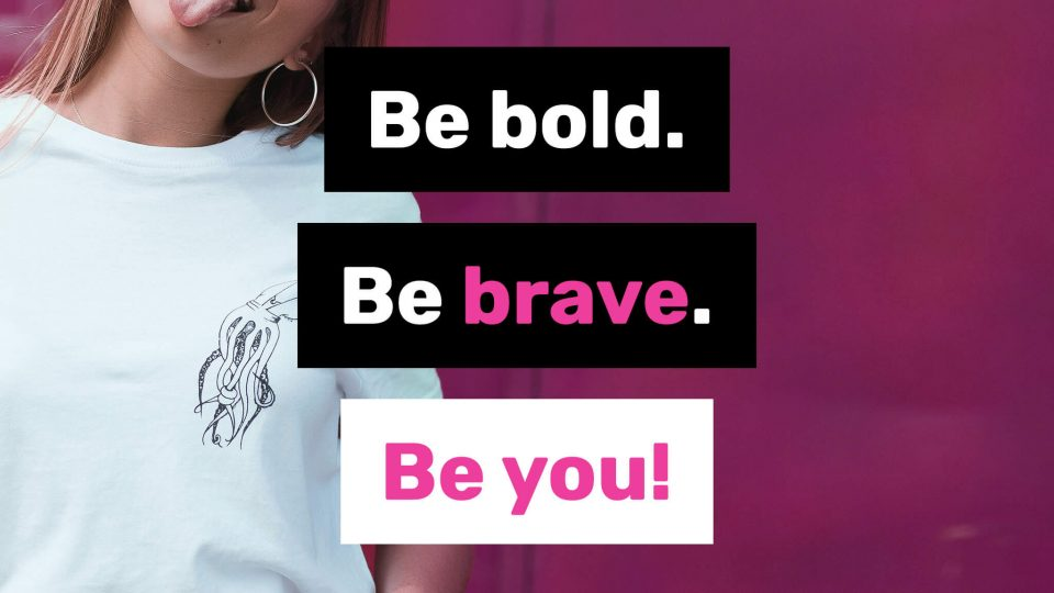Be-bold-Be-brave-Be-you