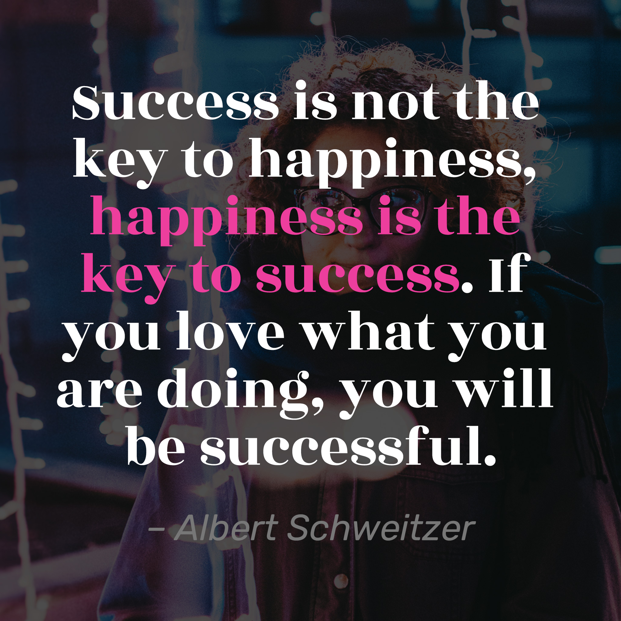 Success is not Key to Happiness