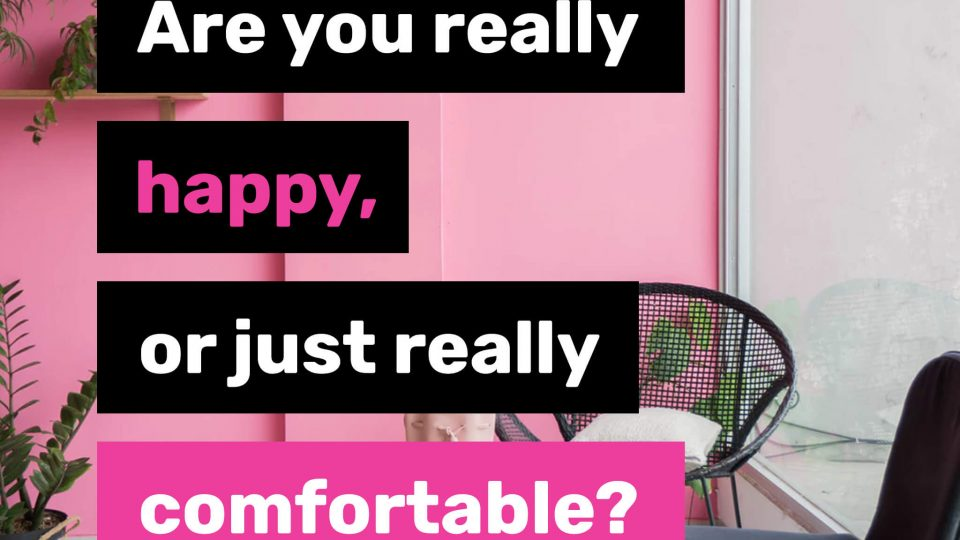 Are-you-really-happy-or-just-really-comfortable