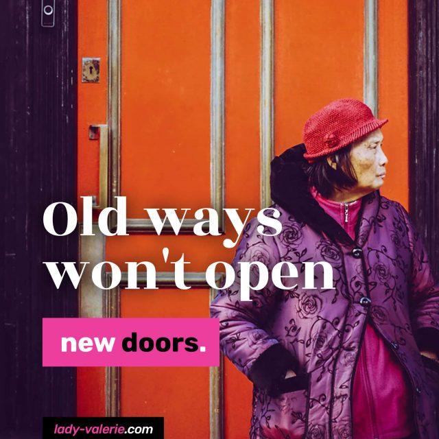 Old-ways-won't-open-new-doors