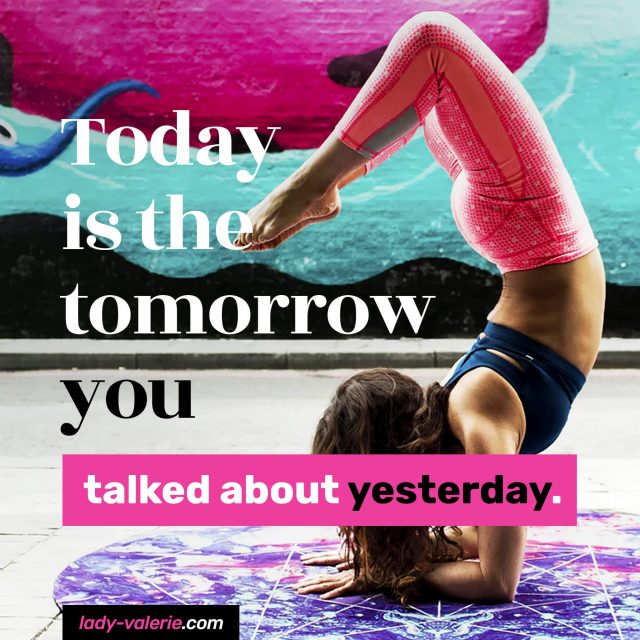 Today-is-the-tommorow-you-talked-about-yesterday