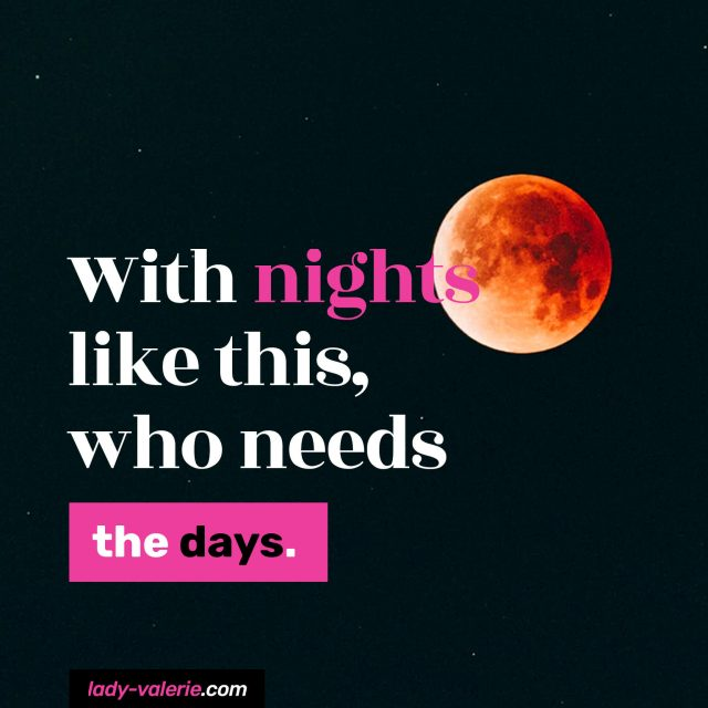 With-nights-like-this,-who-needs-the-days